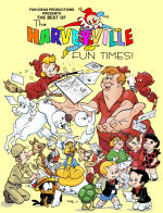 The Best of Harveyville Fun Times!